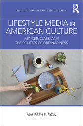 Lifestyle Media in American Culture by Maureen E. Ryan