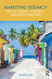 Marketing Research for the Tourism, Hospitality and Events Industries by Bonita Kolb