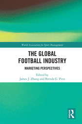 The Global Football Industry by James J. Zhang
