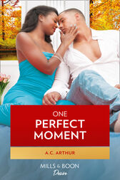One Perfect Moment (Mills & Boon Kimani) (The Taylors of Temptation, Book 3) by A.C. Arthur