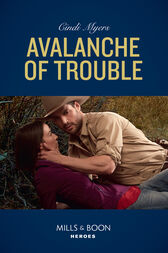 Avalanche Of Trouble (Mills & Boon Heroes) (Eagle Mountain Murder Mystery, Book 2) by Cindi Myers