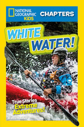 National Geographic Kids Chapters: White Water (National Geographic Kids Chapters) by Brenna Maloney