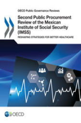 Second Public Procurement Review of the Mexican Institute of Social Security (IMSS) by OECD Publishing
