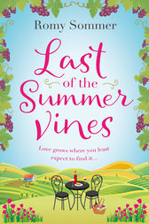 Last of the Summer Vines: Escape to Italy with this heartwarming, feel good summer read! by Romy Sommer