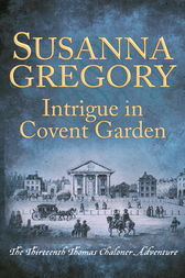 Intrigue in Covent Garden by Susanna Gregory
