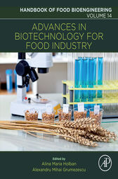 Advances in Biotechnology for Food Industry by Alexandru Mihai Grumezescu