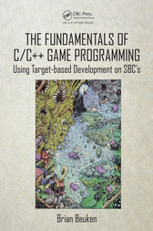 The Fundamentals of C/C++ Game Programming by Brian Beuken