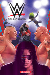 WWE: Then. Now. Forever. Vol. 1 by Dennis Hopeless