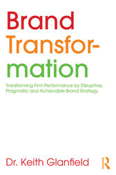 Brand Transformation by Keith Glanfield