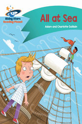 Reading Planet - All at Sea - Turquoise: Comet Street Kids by Adam Guillain