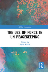 The Use of Force in UN Peacekeeping by Peter Nadin