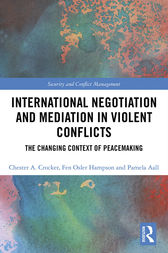 International Negotiation and Mediation in Violent Conflict by Chester A. Crocker