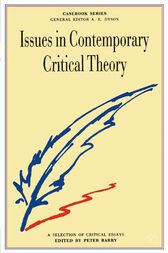 Issues in Contemporary Critical Theory: A Selection of Critical Essays