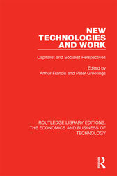 New Technologies and Work: Capitalist and Socialist Perspectives