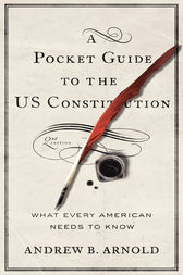 A Pocket Guide to the US Constitution: What Every American Needs to Know, Second Edition
