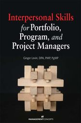 Interpersonal Skills for Portfolio, Program, and Project Managers