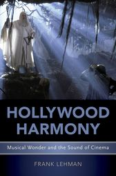 Hollywood Harmony: Musical Wonder and the Sound of Cinema