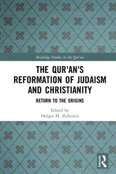 The Qur'an's Reformation of Judaism and Christianity: Return to the Origins