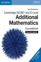 Cambridge IGCSE® and O Level Additional Mathematics Coursebook Digital Edition