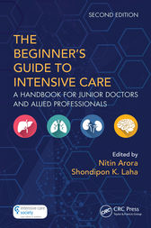 The Beginner's Guide to Intensive Care: A Handbook for Junior Doctors and Allied Professionals