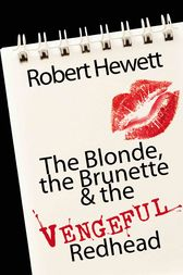 The Blonde, the Brunette and the Vengeful Redhead