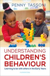 Understanding Children's Behaviour: Learning to be with others in the Early Years