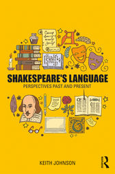Shakespeare's Language: Perspectives Past and Present