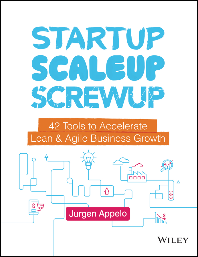 Download Ebook Startup, Scaleup, Screwup. by Jurgen Appelo Pdf