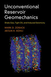Unconventional Reservoir Geomechanics: Shale Gas, Tight Oil, and Induced Seismicity